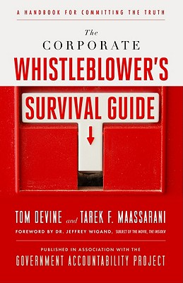 The Corporate Whistleblower's Survival Guide By Devine, Tom/ Maassarani, Tarek F./ Wigand, Jeffrey (FRW)